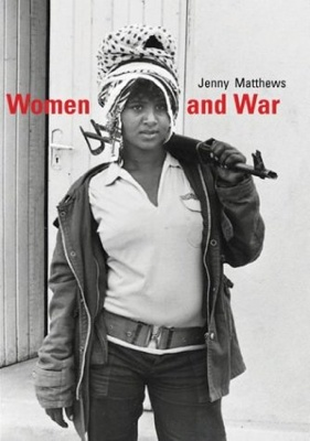 Women_and_war_jenny_matthews