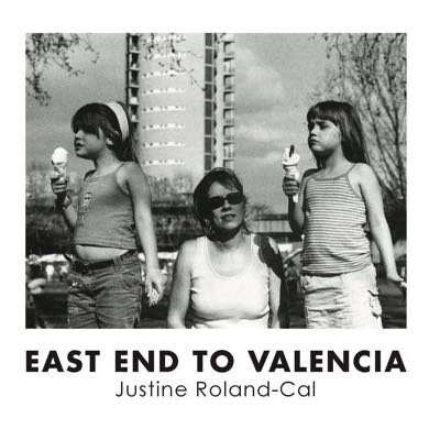 East_end_to_valencia_-_justine_roland_cal